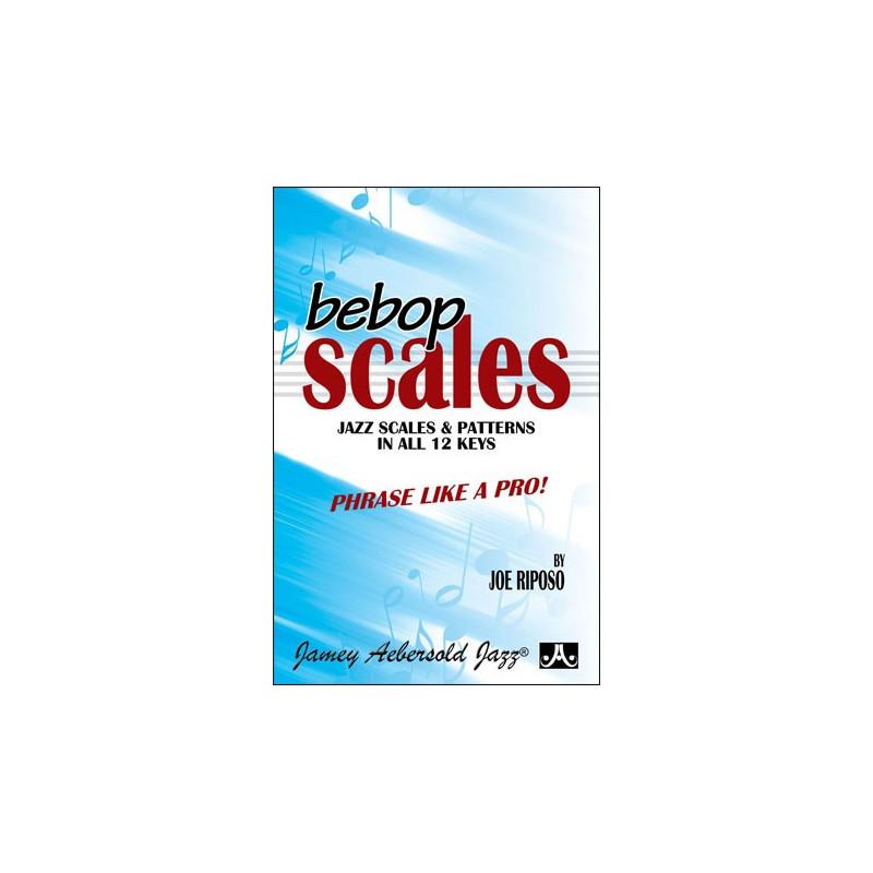 Bebop: Jazz Scales And Patterns In All 12 Keys  - Joe Riposo (format poche