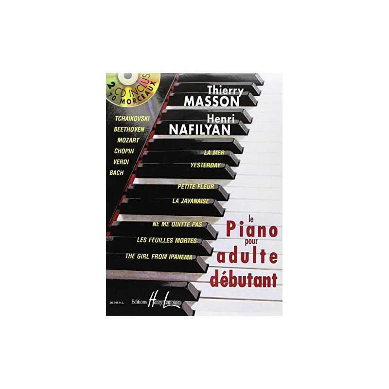 Piano pour adulte débutant avec 2 CD - Thierry Masson, Henri Nafilyan (+ audio)