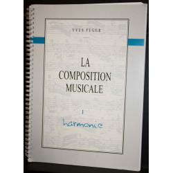 La Composition Musicale Volume 1 Harmonie - Feger